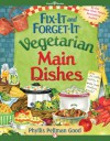 Fix-It and Forget-It Vegetarian Main Dishes - Phyllis Pellman Good