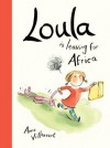Loula Is Leaving for Africa - Anne Villeneuve