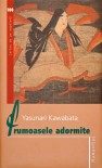 Frumoasele adormite - Yasunari Kawabata, Anca Focşeneanu