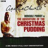 The Adventure of the Christmas Pudding  (A Hercule Poirot Mystery)(BBC Radio Full Cast Drama) (BBC Audio Crime) - Full Cast, Agatha Christie
