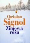 Zimowa róża - Christian Signol