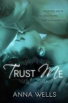 Trust Me - Anna Wells