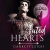 Fated Hearts - Garrett Leigh, Dan Calley