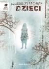Zimowe dzieci - Maciej Potulny, Jennifer McMahon