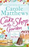 The Cake Shop In The Garden - Carole Matthews