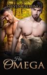 ROMANCE: His Omega (Gay Shifter MPREG Romance) (Paranormal Shapeshifter M/M Omega LGBT) - Steven Fleming