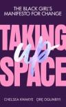 Taking Up Space - Chelsea Kwakye, Patience Oyenike Ogunbiyi