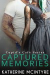 Captured Memories - Katherine McIntyre