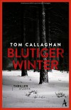 Blutiger Winter (Inspector Akyl Borubaev #1) - Tom Callaghan