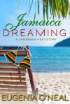 Jamaica Dreaming - Eugenia O'Neal