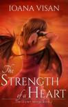 The Strength of a Heart  - Ioana Visan