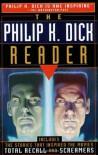 The Philip K. Dick Reader - Philip K. Dick