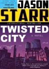 Twisted City - Jason Starr, Ed Brubaker