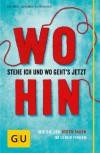 Wo stehe ich und wo geht's jetzt hin?: Wie Sie den roten Faden im Leben finden (GU Reader K,G&S) - Susanne Hofmeister