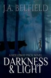 Darkness & Light - J.A. Belfield