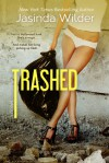 Trashed - Jasinda Wilder