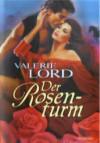 Der Rosenturm (Rosenturm Saga, #1) - Valerie Lord