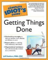 The Complete Idiot's Guide to Getting Things Done - Jeff Davidson