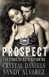 Prospect (The Kings of Retribution MC #7) - Sandy Alvarez, Crystal Daniels