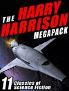 The Harry Harrison Megapack: 11 Classics of Science Fiction - Harry Harrison