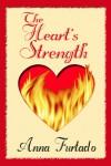 The Heart's Strength  - Anna Furtado