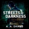 Streets of Darkness: Dectective Harry Virdee, Book 1 - A. A. Dhand, Muzz Khan, Audible Studios