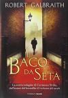 Il baco da seta - Robert Galbraith, Andrea Carlo Cappi