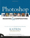 Photoshop Masking & Compositing - Katrin Eismann