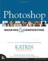 Photoshop Masking & Compositing - Katrin Eismann