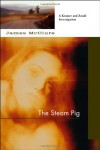 Steam Pig: A Lieutenant Kramer and Detective Sergeant Mickey Zondi Investigation (Kramer and Zondi Investigations Set in South Africa) - James McClure