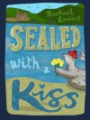 Sealed with a Kiss - Rachael Lucas