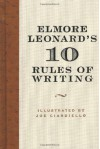 Elmore Leonard's 10 Rules of Writing - Elmore Leonard