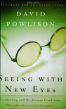 Seeing with New Eyes: Counseling and the Human Condition Through the Lens of Scripture (Resources for Changing Lives) - David A. Powlison