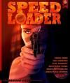 Speedloader - Jonathan Woods,  Nik Korpon,  W.D. County,  Matthew Funk,  Nigel Bird,  Sandra Ruttan,  Brian Lindenmuth,  Richard   Thomas