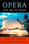 Opera: The Art of Dying - Linda Hutcheon