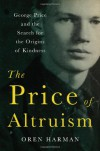 The Price of Altruism: George Price and the Search for the Origins of Kindness - Oren Harman