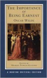 The Importance of Being Earnest: Authoritative Text, Backgrounds, Criticism - Oscar Wilde, Michael Patrick Gillespie