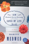 How Elizabeth Barrett Browning Saved My Life - Mameve Medwed