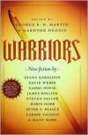 Warriors - George R. R. Martin (Editor),  Gardner Dozois (Editor)