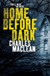 Home Before Dark - Charles Maclean