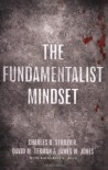 The Fundamentalist Mindset: Psychological Perspectives on Religion, Violence, and History - Charles B. Strozier, James W. Jones, David M. Terman, Katherine A. Boyd