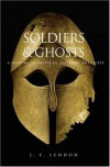 Soldiers and Ghosts: A History of Battle in Classical Antiquity - J.E. Lendon