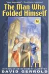 The Man Who Folded Himself - David Gerrold, Geoffrey Klempner, Robert J. Sawyer