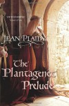 The Plantagenet Prelude (Plantagenet 1) - Jean Plaidy