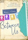 Between Us: Words of Wit and Wisdom from Women of Letters - Marieke Hardy, Michaela McGuire