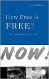 How Free Is Free?: The Long Death of Jim Crow - Leon F. Litwack