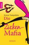 Die Zicken-Mafia: Roman - Karen Yampolsky