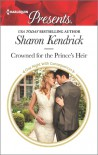 Crowned for the Prince's Heir - Sharon Kendrick