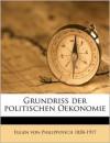 Grundriss der politischen Oekonomie Volume 2, pt.1 - Eugen von Philippovich