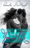 The Story of You and Me - Pamela DuMond